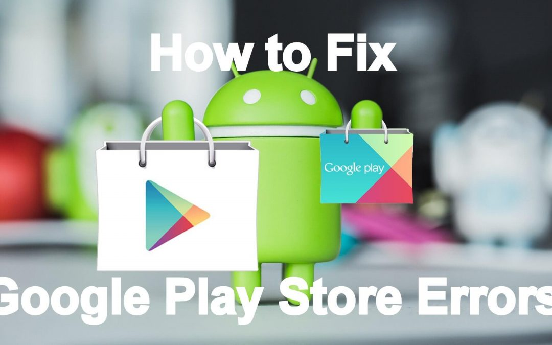 Google Play Store Errors | How to Fix Them